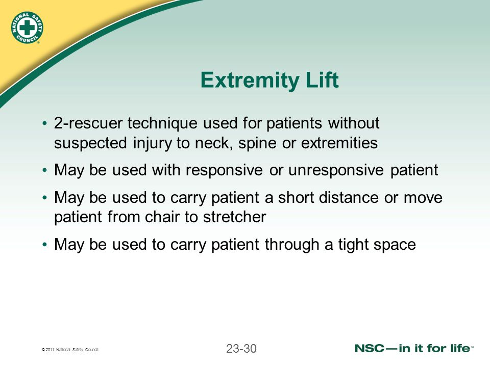 Extremity Lift 2-rescuer technique used for patients without suspected injury to neck, spine or extremities.