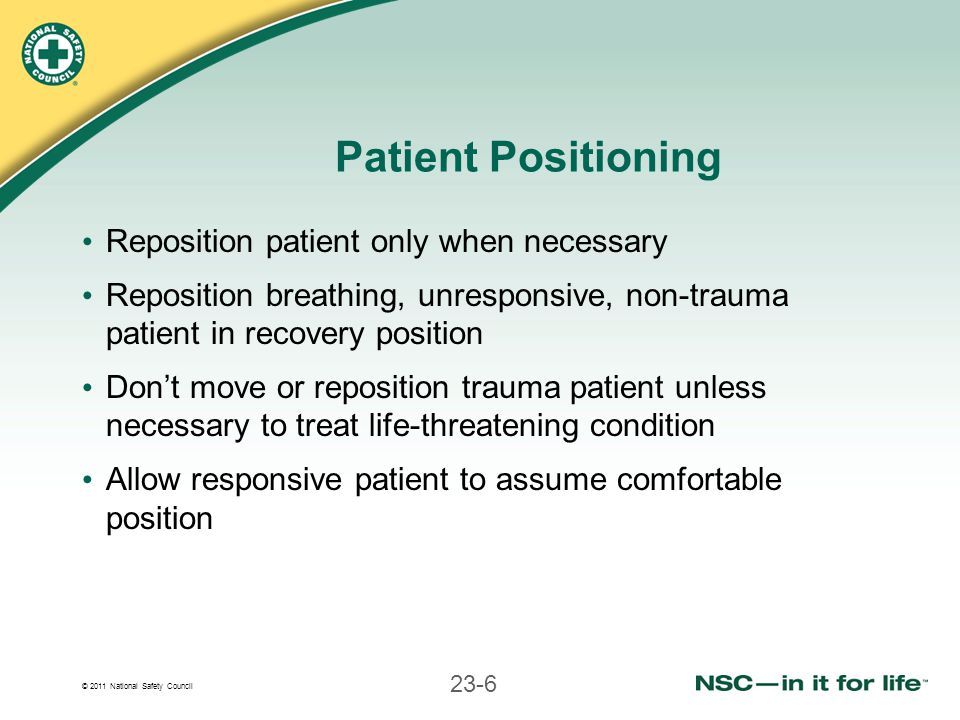Patient Positioning Reposition patient only when necessary