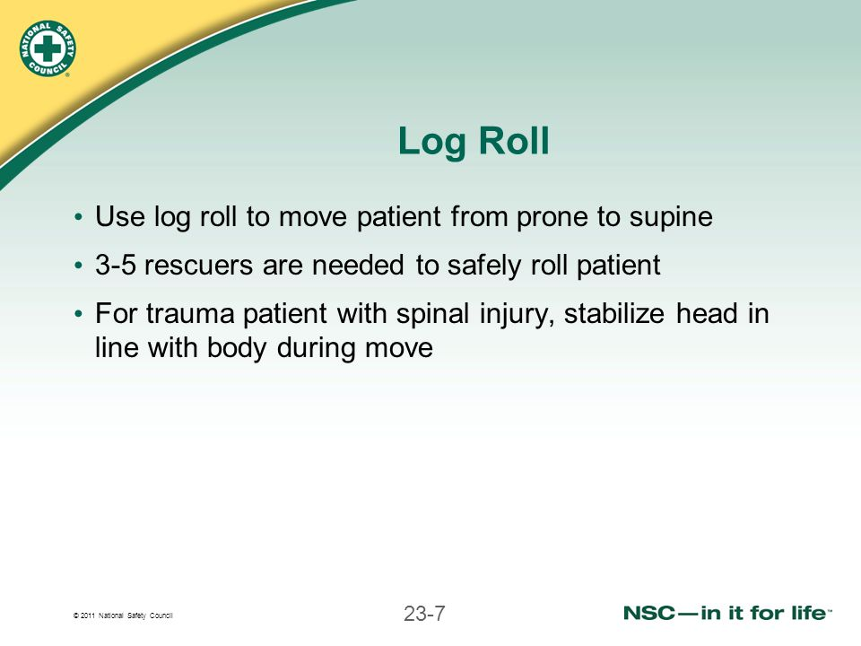 Log Roll Use log roll to move patient from prone to supine
