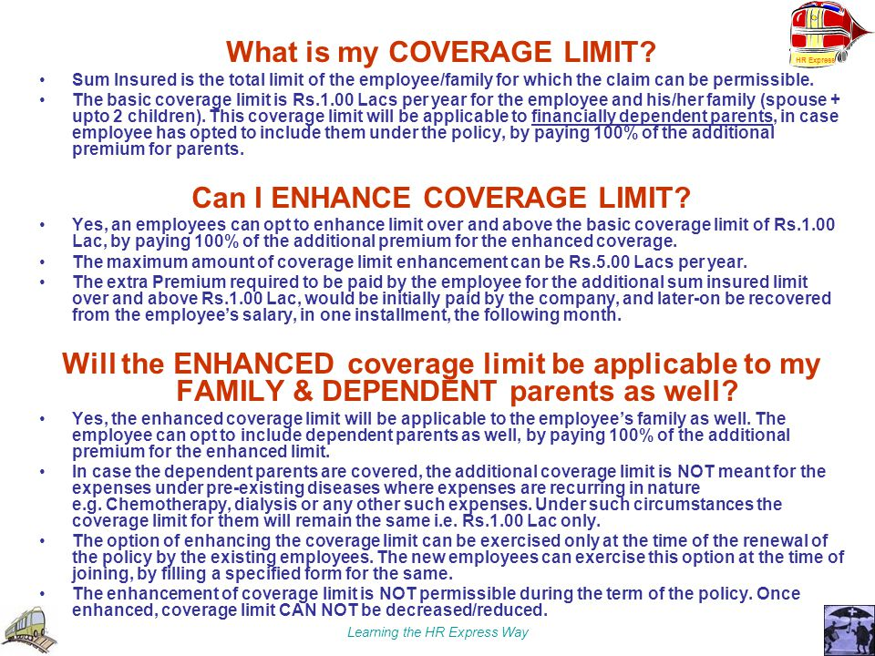 What is my COVERAGE LIMIT Can I ENHANCE COVERAGE LIMIT