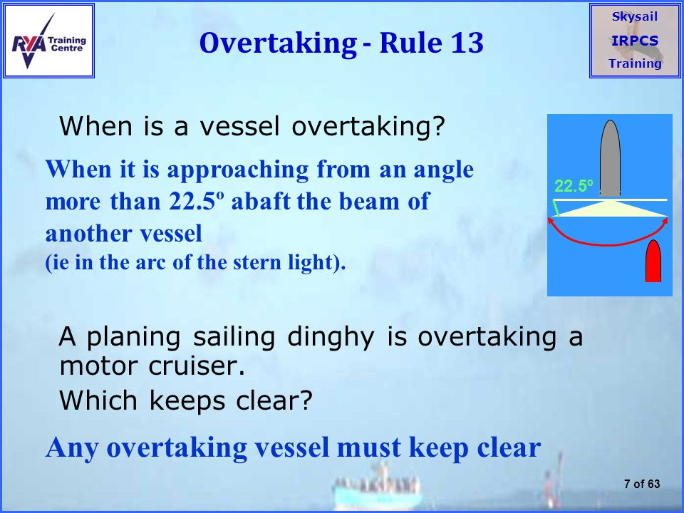 Any overtaking vessel must keep clear