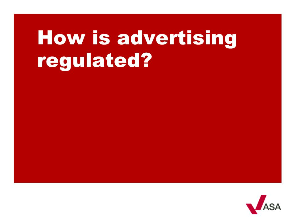 How is advertising regulated
