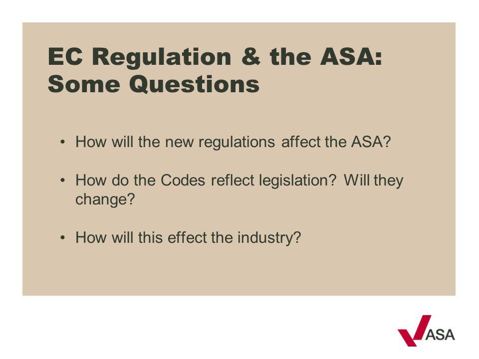 EC Regulation & the ASA: Some Questions