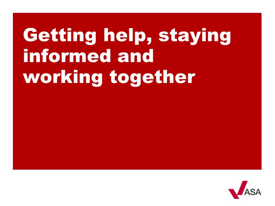 Getting help, staying informed and working together