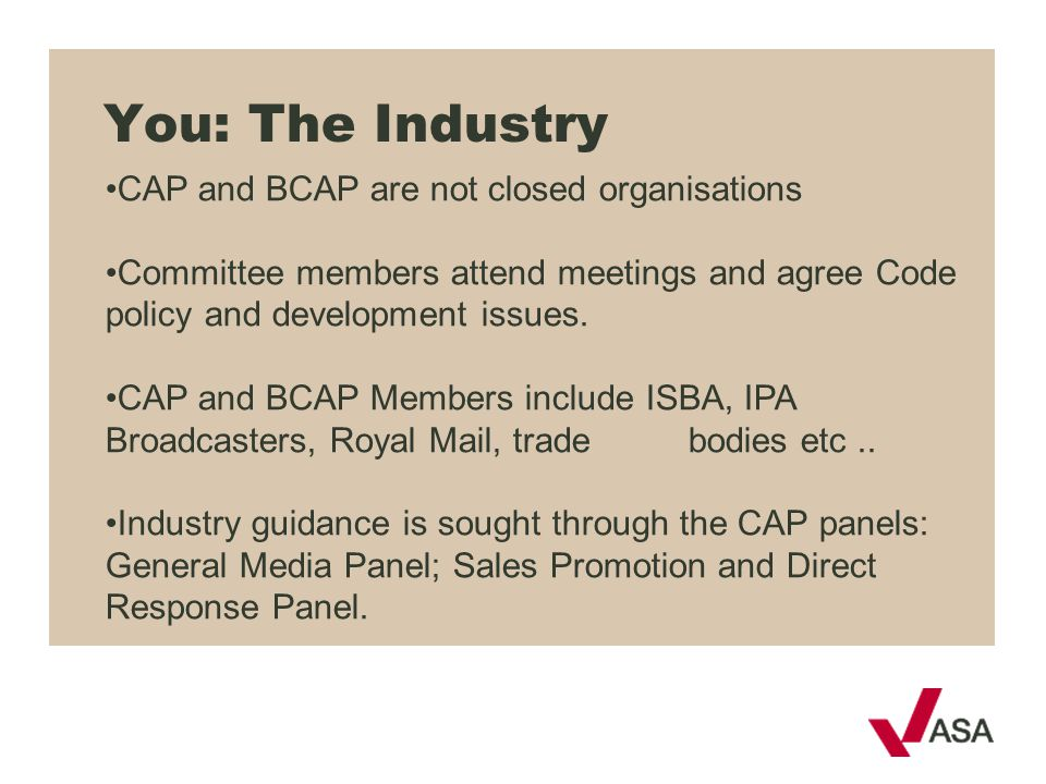 You: The Industry CAP and BCAP are not closed organisations