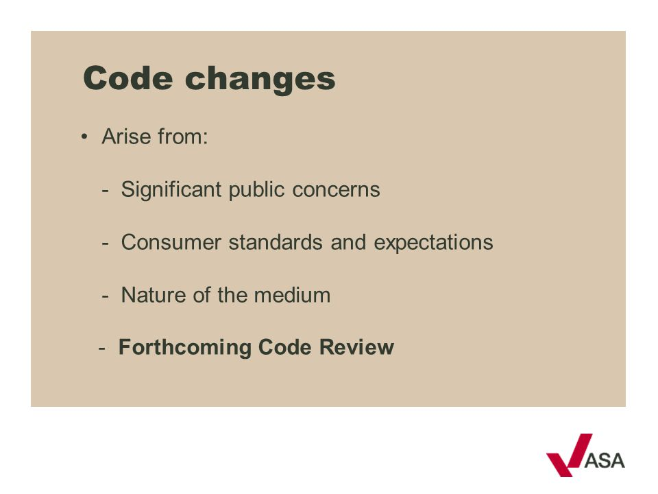 Code changes • Arise from: - Significant public concerns
