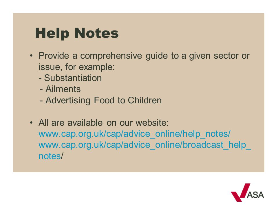 Help Notes • Provide a comprehensive guide to a given sector or issue, for example: - Substantiation.
