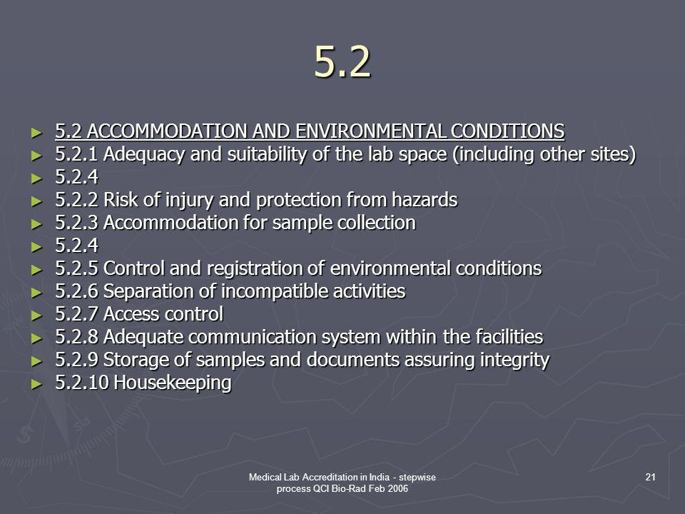5.2 5.2 ACCOMMODATION AND ENVIRONMENTAL CONDITIONS