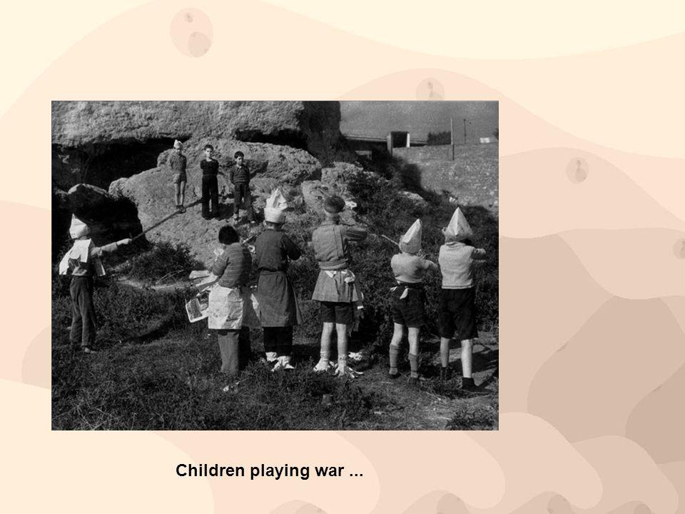 Children playing war ...