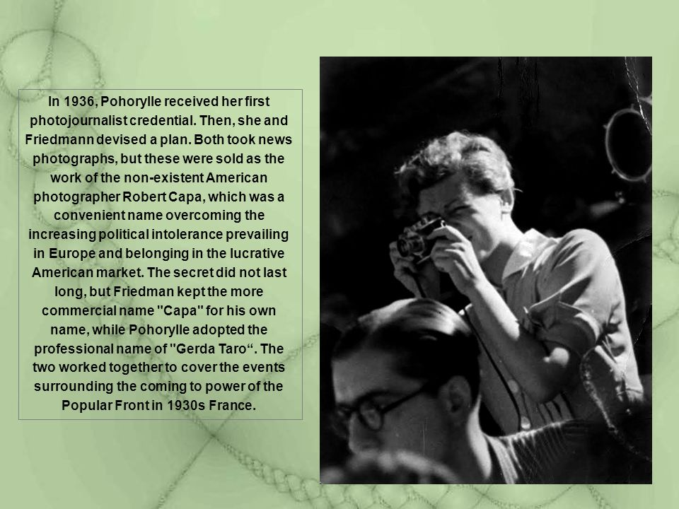 In 1936, Pohorylle received her first photojournalist credential
