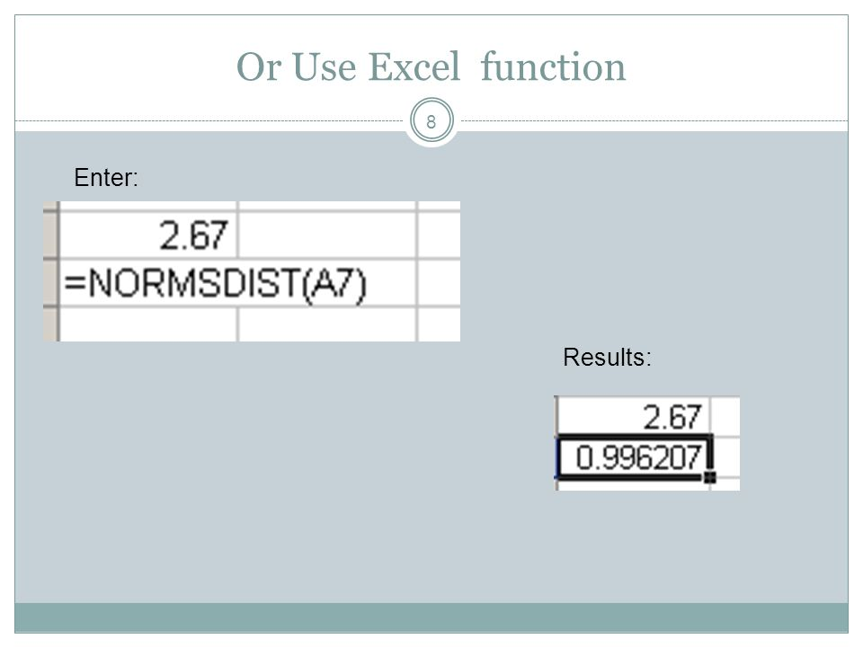 Or Use Excel function Enter: Results: