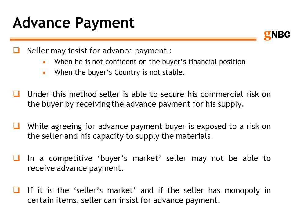 Advance Payment Seller may insist for advance payment :