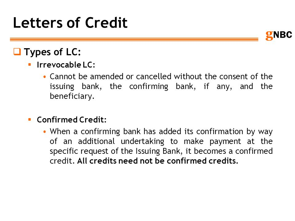 Letters of Credit Types of LC: Irrevocable LC: