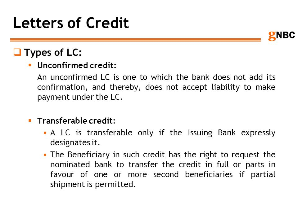 Letters of Credit Types of LC: Unconfirmed credit: