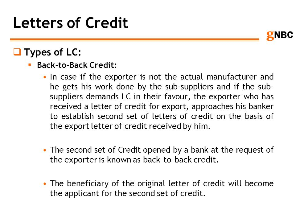 Letters of Credit Types of LC: Back-to-Back Credit: