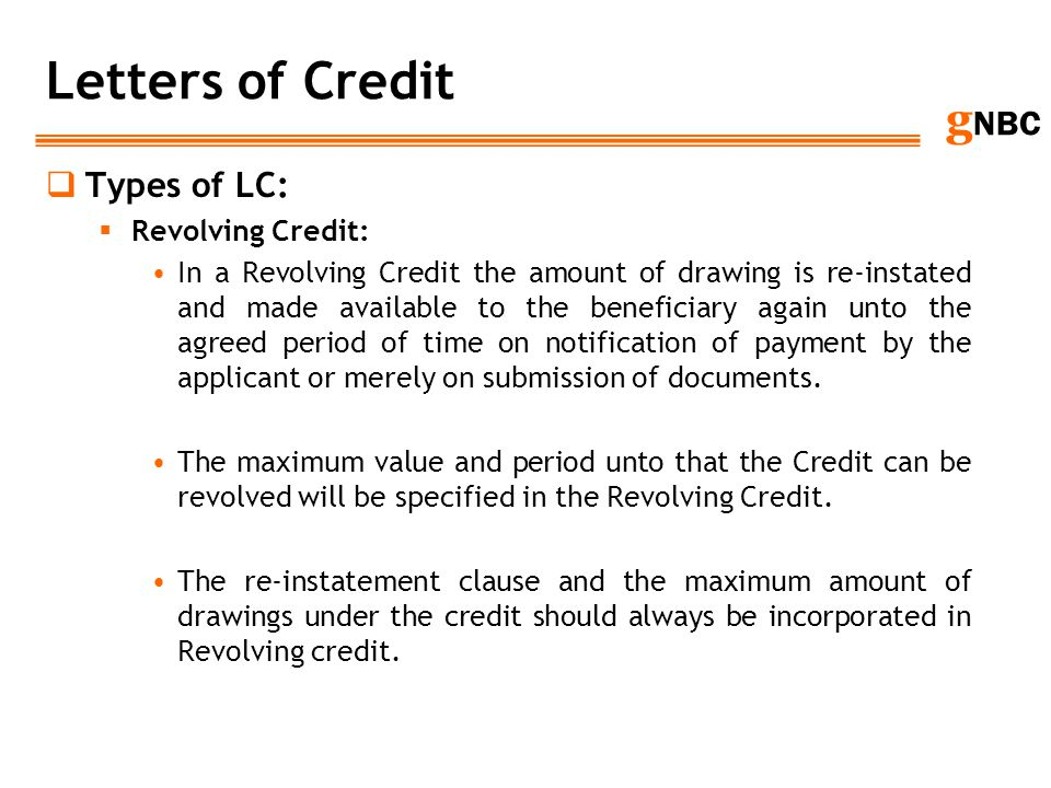 Letters of Credit Types of LC: Revolving Credit: