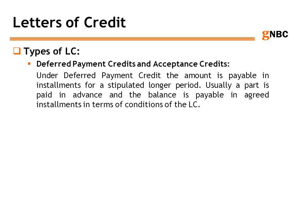 Letters of Credit Types of LC: