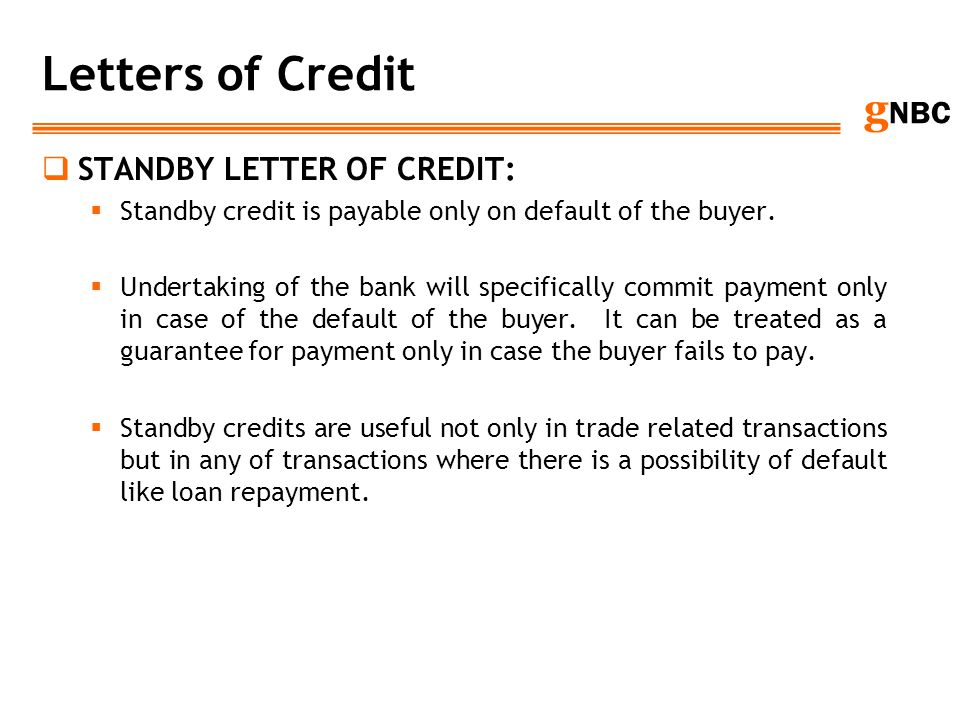 Letters of Credit STANDBY LETTER OF CREDIT: