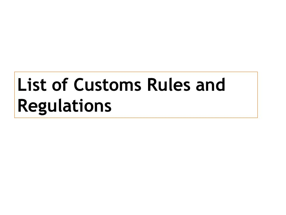 List of Customs Rules and Regulations