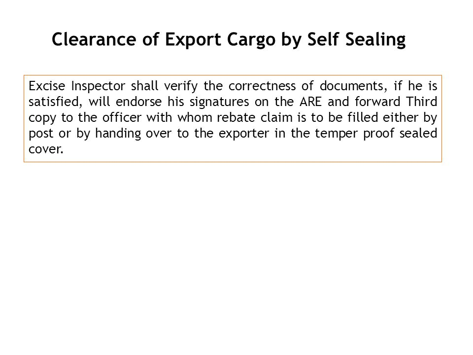 Clearance of Export Cargo by Self Sealing