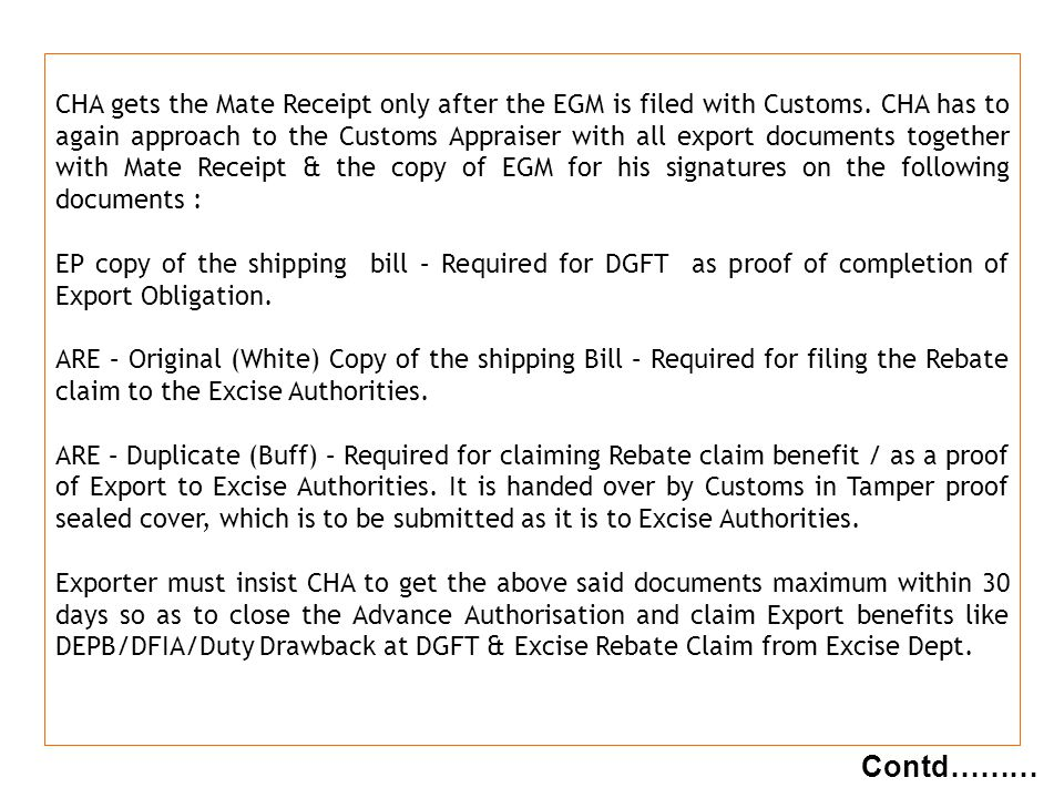 CHA gets the Mate Receipt only after the EGM is filed with Customs