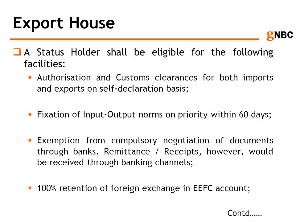 Export House A Status Holder shall be eligible for the following facilities: