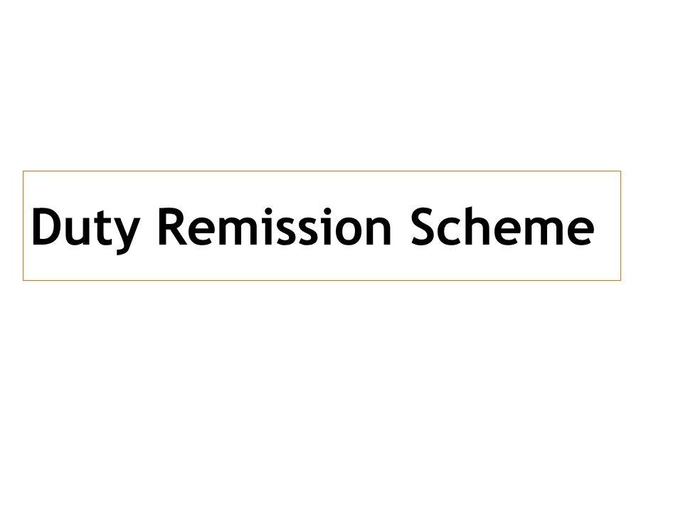 Duty Remission Scheme