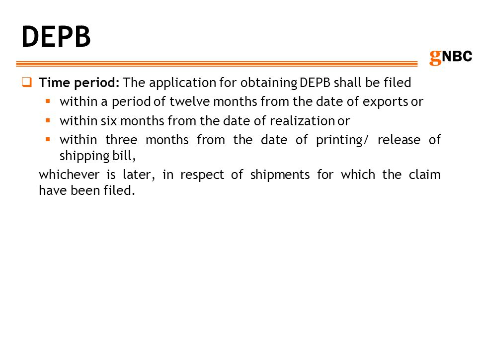 DEPB Time period: The application for obtaining DEPB shall be filed