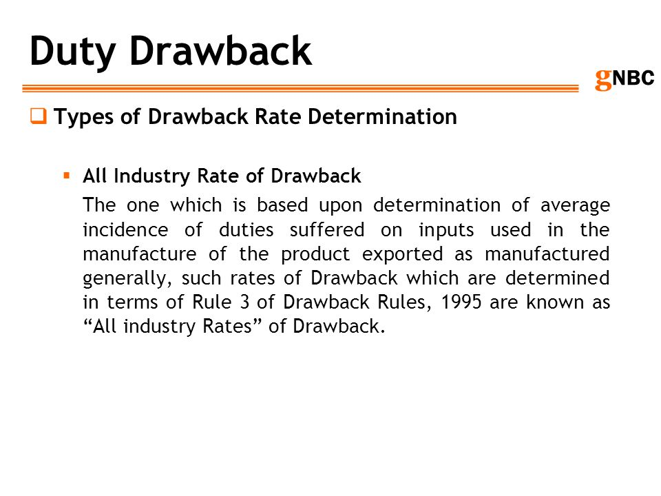 Duty Drawback Types of Drawback Rate Determination