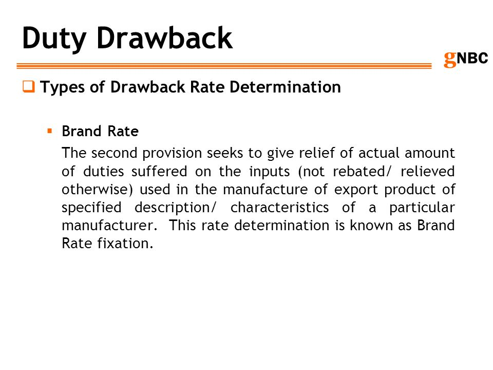 Duty Drawback Types of Drawback Rate Determination Brand Rate