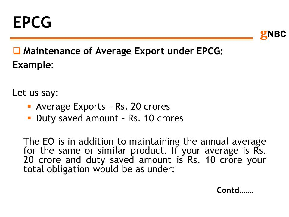 EPCG Maintenance of Average Export under EPCG: Example: Let us say: