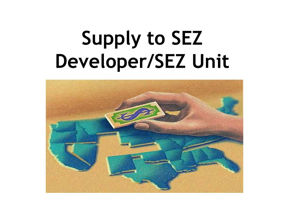 Supply to SEZ Developer/SEZ Unit