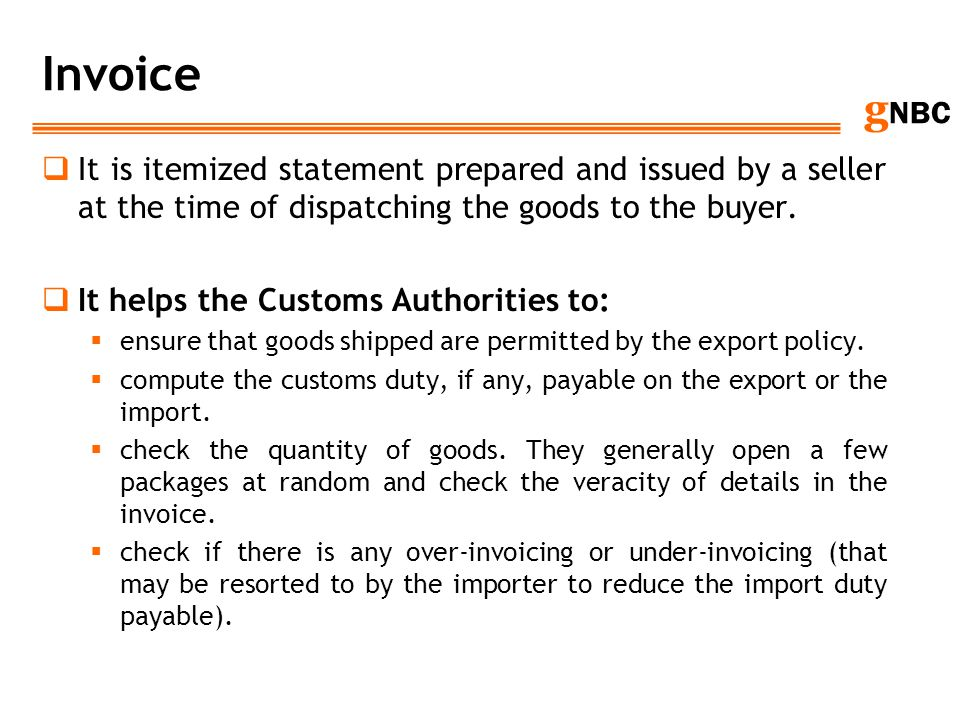 Invoice It is itemized statement prepared and issued by a seller at the time of dispatching the goods to the buyer.