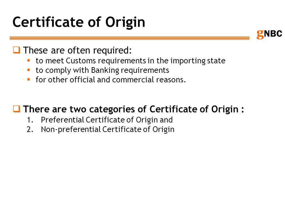 Certificate of Origin These are often required: