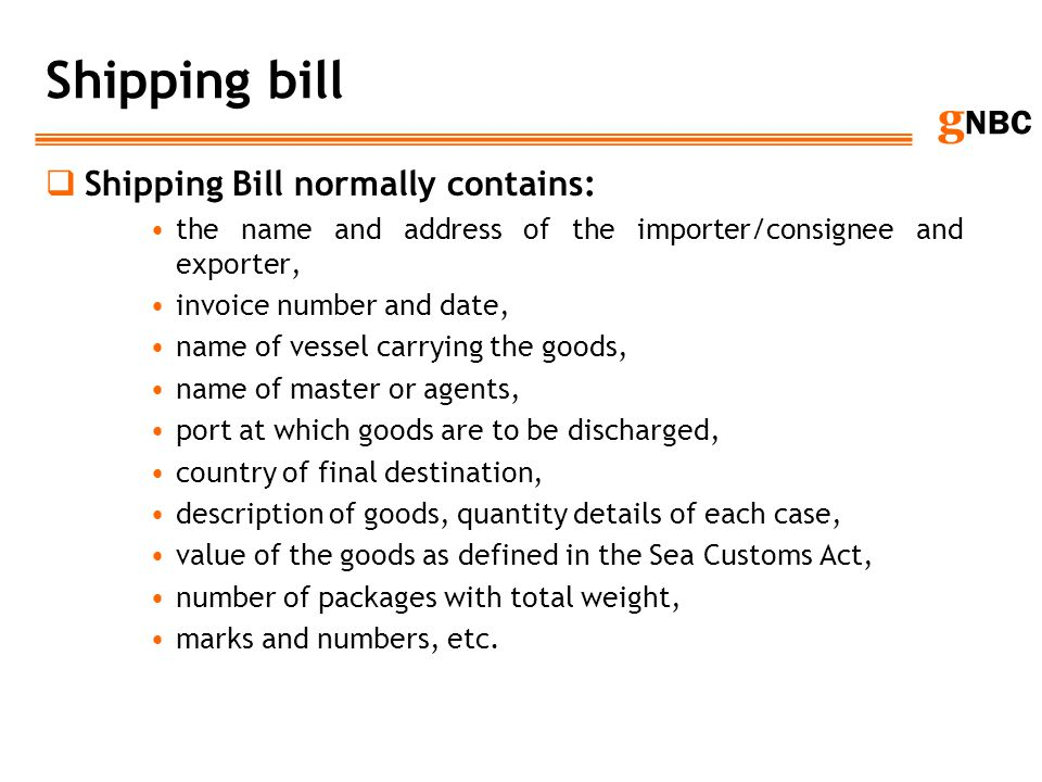 Shipping bill Shipping Bill normally contains: