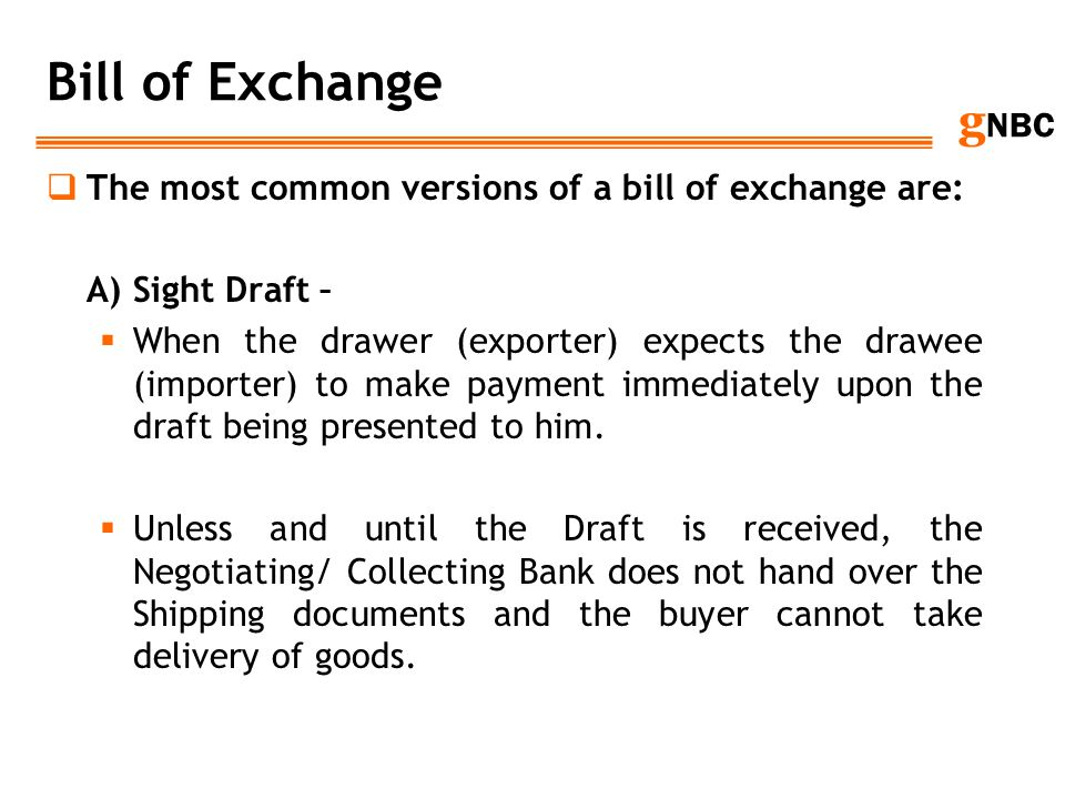 Bill of Exchange The most common versions of a bill of exchange are: