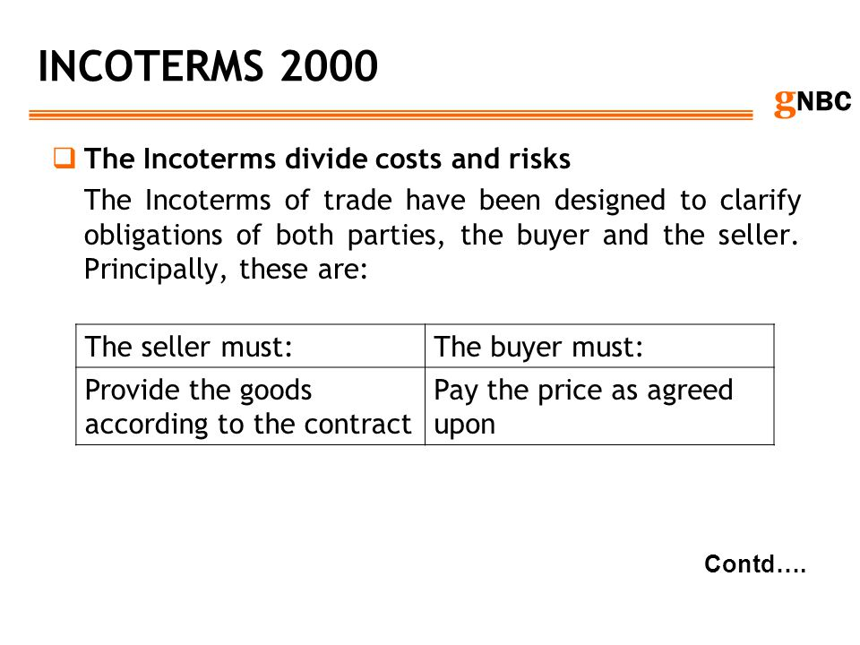INCOTERMS 2000 The Incoterms divide costs and risks