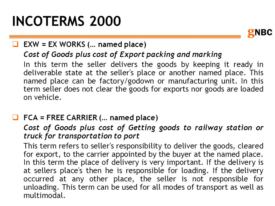 INCOTERMS 2000 EXW = EX WORKS (… named place)