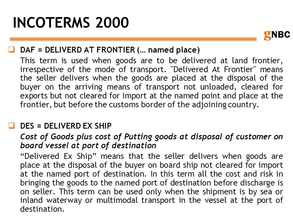 INCOTERMS 2000 DAF = DELIVERD AT FRONTIER (… named place)