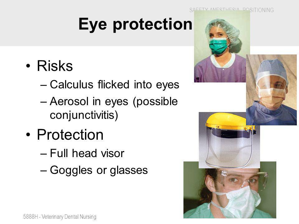 Eye protection . Risks Protection Calculus flicked into eyes