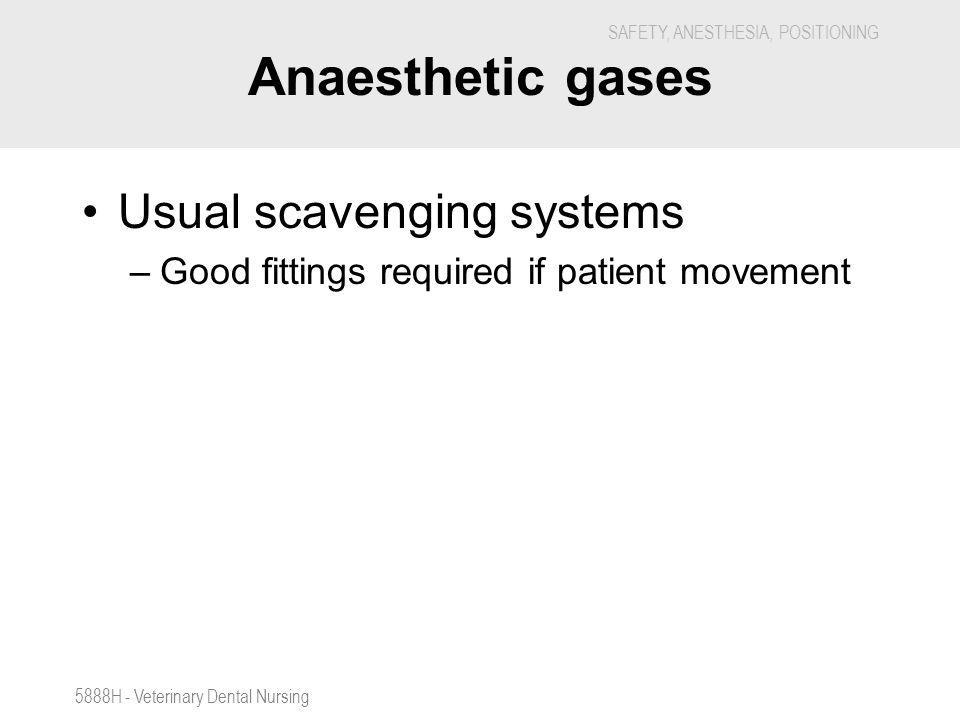 Anaesthetic gases Usual scavenging systems