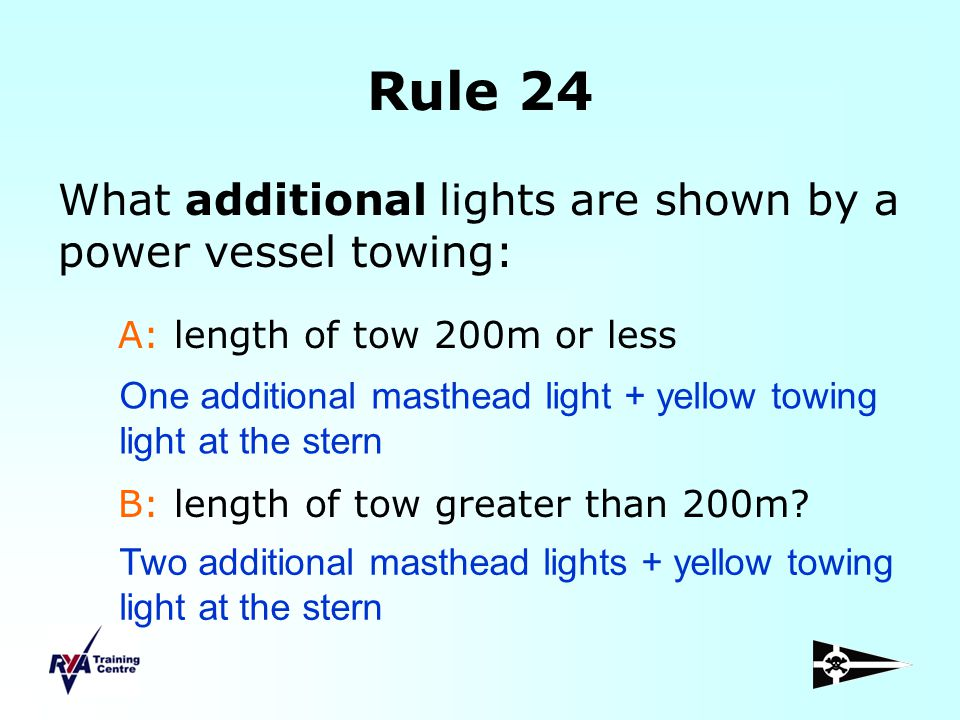 Rule 24 What additional lights are shown by a power vessel towing: