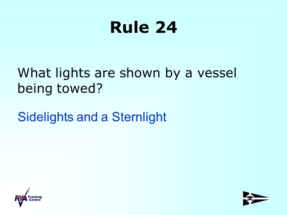 Rule 24 What lights are shown by a vessel being towed