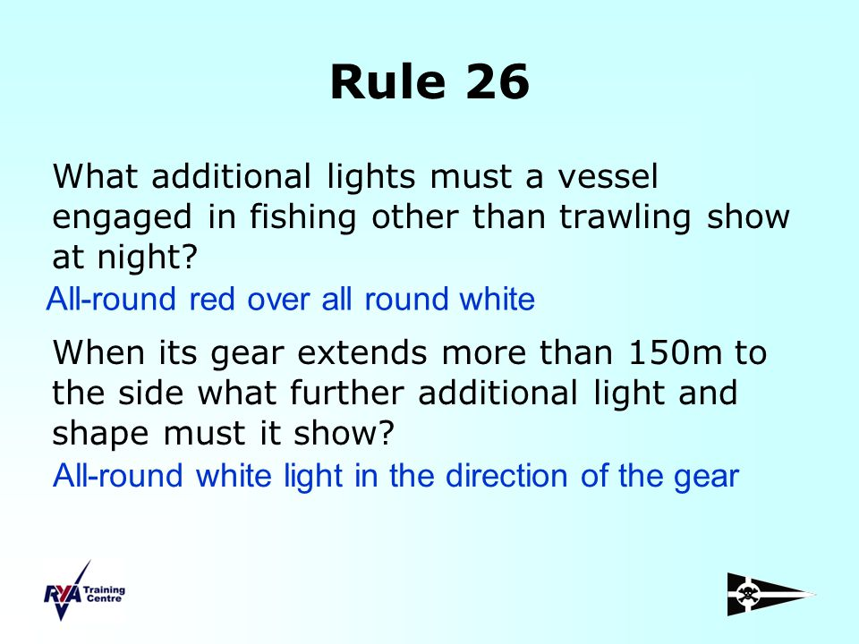 Rule 26 What additional lights must a vessel engaged in fishing other than trawling show at night