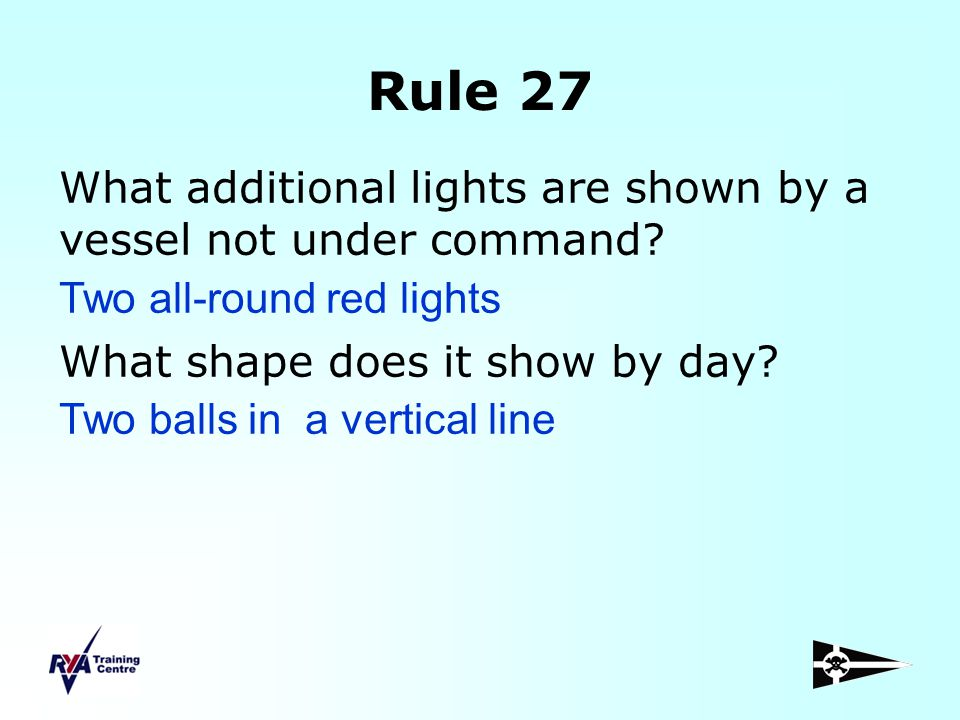 Rule 27 What additional lights are shown by a vessel not under command What shape does it show by day