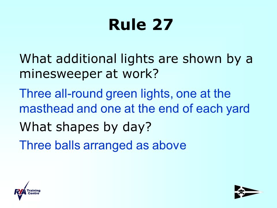 Rule 27 What additional lights are shown by a minesweeper at work