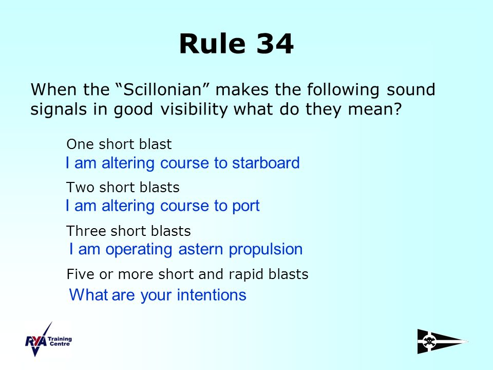 Rule 34 When the Scillonian makes the following sound signals in good visibility what do they mean