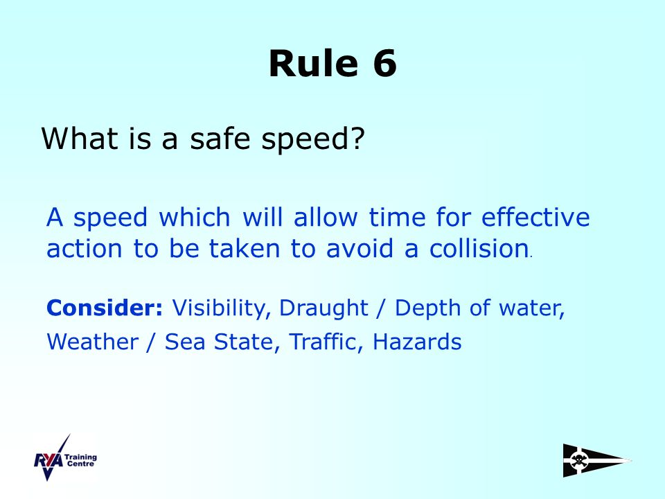 Rule 6 What is a safe speed