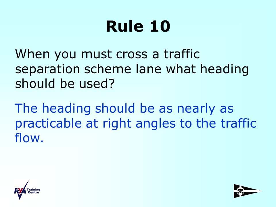 Rule 10 When you must cross a traffic separation scheme lane what heading should be used