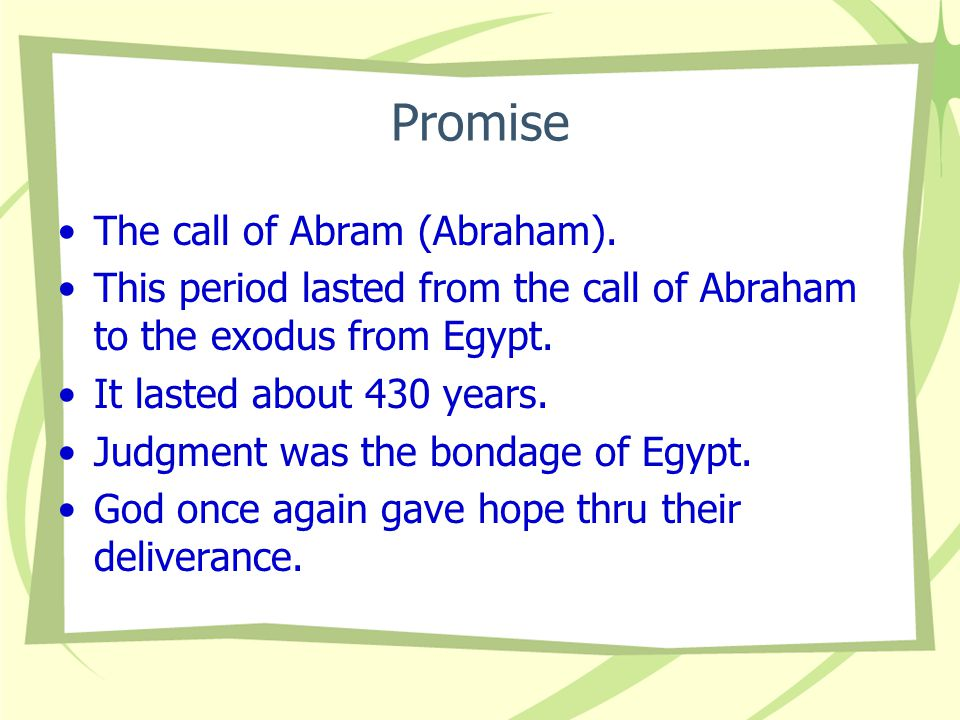 Promise The call of Abram (Abraham).